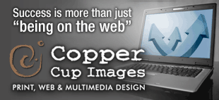 Copper Cup Images provides quality web design and development and graphic design.