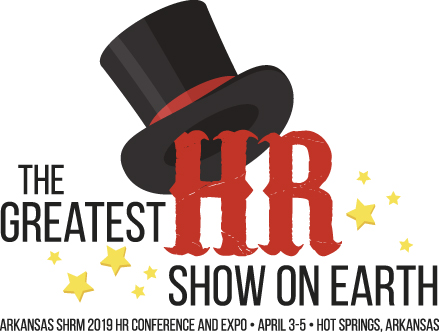 ARSHRM 2019 HR Conference & Expo The Greatest Show on Earth